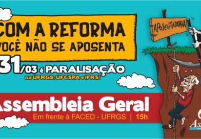 Dia 31 de março é PARALISAÇÃO na UFRGS, UFCSPA e IFRS pelo fim das contrarreformas e Fora Temer!
